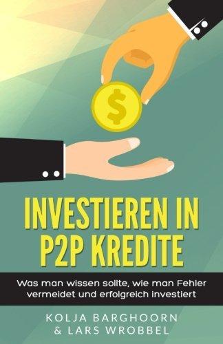 investieren in p2p kredite was man wissen sollte wie man fehler vermeidet und erfolgreich investiert - Investieren in P2P Kredite: Was man wissen sollte, wie man Fehler vermeidet und erfolgreich investiert