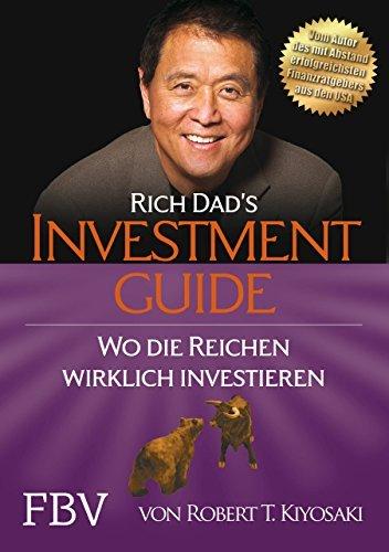 rich dads investmentguide wo und wie die reichen wirklich investieren - Rich Dad's Investmentguide: Wo und wie die Reichen wirklich investieren