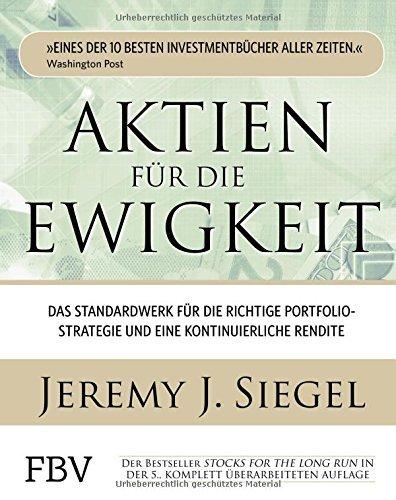 aktien fuer die ewigkeit das standardwerk fuer die richtige portfoliostrategie und eine kontinuierliche rendite - Aktien für die Ewigkeit: Das Standardwerk für die richtige Portfoliostrategie und eine kontinuierliche Rendite