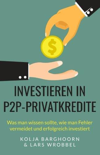 investieren in p2p privatkredite was man wissen sollte wie man fehler vermeidet und erfolgreich investiert - Investieren in P2P-Privatkredite: Was man wissen sollte, wie man Fehler vermeidet und erfolgreich investiert