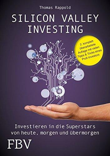 silicon valley investing investieren in die superstars von heute morgen und uebermorgen - Silicon Valley Investing: Investieren In Die Superstars Von Heute, Morgen Und Übermorgen