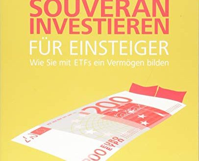 Souveraen investieren fuer Einsteiger Wie Sie mit ETFs ein Vermoegen 406x330 - Souverän investieren für Einsteiger. Wie Sie mit ETFs ein Vermögen bilden