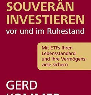 Souveraen investieren vor und im Ruhestand Mit ETFs Ihren Lebensstandard 314x330 - Souverän investieren vor und im Ruhestand: Mit ETFs Ihren Lebensstandard und Ihre Vermögensziele sichern