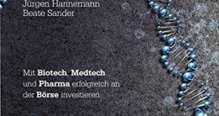 Kapitalanlage Gesundheit Mit Biotech Medtech und Pharma erfolgreich an der 310x165 - Kapitalanlage Gesundheit: Mit Biotech, Medtech und Pharma erfolgreich an der Börse investieren